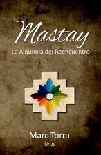 Mastay : La Alquimia Del Reencuentro by Marc Torra (2011, Paperback)