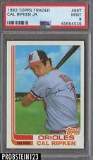 1982 Topps Traded #98T Cal Ripken Jr. Baltimore Orioles RC Rookie HOF PSA 9 MINT