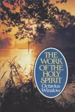 The Work of the Holy Spirit by Octavius Winslow (1991, Paperback, Reprint)