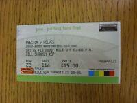22/02/2003 Ticket: Preston North End v Wolverhampton Wanderers  . Thanks for vie