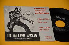 "F BONGUSTO G. FERRIO 7"" UN DOLLARO BUCATO 1° ST ORIG 1965 NM !!"