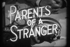 "16MM FILM - STAR FOR TODAY - ""PARENTS OF A STRANGER"" - 1957"