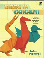 Birds In Origami Step-by-Step Instructions for 15 Models John Montroll PB 1995