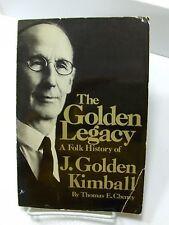 THE GOLDEN LEGACY A Folk History of J. Golden Kimball Mormon LDS