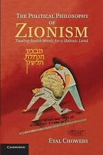 Political Philosophy of Zionism : Trading Jewish Words for a Hebraic Land: By...