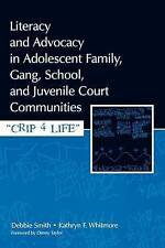 Literacy and Advocacy in Adolescent Family, Gang, School, and Juvenile Court Com