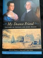 My Dearest Friend: Letters Of Abigail and John Adams, 2007, HCDJ, VG, President
