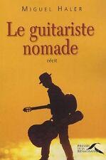 Le guitariste nomade.Miguel HALER.Dédicacé    H002