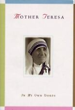 In My Own Words by Mother Teresa of Calcutta (1996, Hardcover)