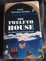 Twelfth House: The Hidden Power in the Horoscope: By Karen Hamaker-Zondag