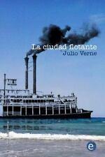 Biblioteca Julio Verne: La Ciudad Flotante by Julio Verne (2014, Paperback)