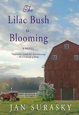 The Lilac Bush Is Blooming by Jan Surasky (2016, Paperback)