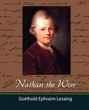 Nathan the Wise by Gotthold Ephraim Lessing (2007, Paperback)