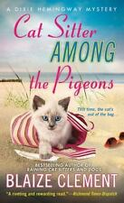 Cat Sitter Among the Pigeons: A Dixie Hemingway Mystery (Dixie Hemingway