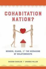 Cohabitation Nation: Gender, Class, and the Remaking of Relationships (Paperback