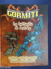 la battaglia di Astreg - Gormiti - I libri dei Gormidi. Storie, giochi, quiz.