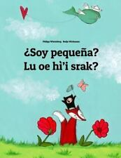 ¿Soy Pequeña? Lu Oe Hì'i Srak? : Libro Infantil Ilustrado Español-Na'vi...