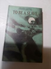 to be a slave, by Juliue Lester, hardback
