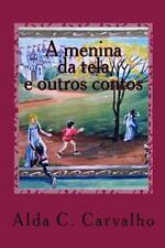 A Menina Da Tela : E Outros Contos by Alda Carvalho (2014, Paperback, Large...