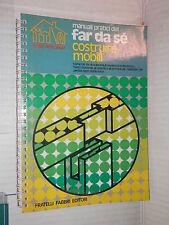 COSTRUIRE MOBILI Fabio Galvano Fabbri 1976 manuale libro corso di