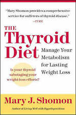 USED (GD) The Thyroid Diet: Manage Your Metabolism for Lasting Weight Loss