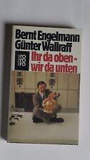 T005 - Bernt Engelmann/Günter Wallraff - Ihr da oben - wir da unten-  1985