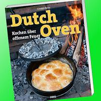 Carsten Bothe | DUTCH OVEN | Kochen über offenem Feuer | ÜBER 100 REZEPTE (Buch)