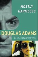 Mostly Harmless (Hitchhikers Guide to the Galaxy) by Douglas Adams