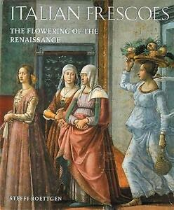 Italian Frescoes: The Flowering of the Renaissance, 1470-1510: The Flowering of