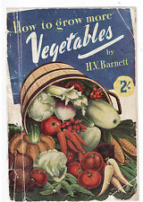 HOW TO GROW MORE VEGETABLES - H. V. BARNETT  vintage 1942 edition   ah