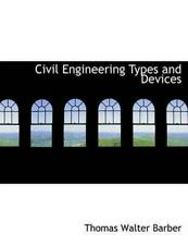 Civil Engineering Types and Devices by Thomas Walter Barber (English) Paperback
