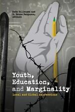 Youth, Education, And Marginality: Local And Global Expressions (sickkids Com...