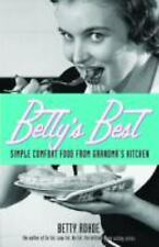 Betty's Best: Simple Comfort Food from Grandma's Kitchen by Rhode, Betty in Use