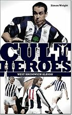 West Bromwich Albion Cult Heroes - 21 Greatest Baggies Idols - Football book