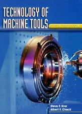 Technology of Machine Tools by Albert F. Check and Steve F. Krar (1996, Hardcove
