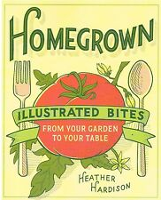Homegrown: Illustrated Bites from Your Garden to Your Table NEW BOOK