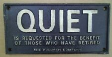 Pullman Co QUIET IS REQUESTED FOR THOSE WHO HAVE RETIRED Cast Iron TRAIN SIGN