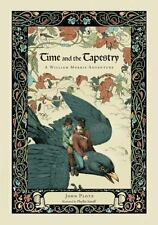 Time and the Tapestry: A William Morris Adventure by Plotz, John