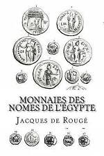 Monnaies des Nomes de L'Égypte by Jacques de Rougé (2016, Paperback)
