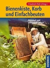 Bienenkiste, Korb und Einfachbeuten von Friedrich Pohl (Taschenbuch) | Buch