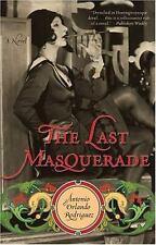 The Last Masquerade: A Novel Rodriguez, Antonio Orlando Paperback