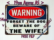 Warning Forget The Dog Beware of the Wife Ali Metal printed Sign Novelty Funny