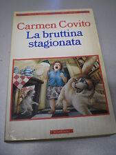 LA BRUTTINA STAGIONATA, Carmen Covito, Bompiani, 1995, tascabile
