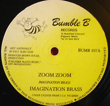 "Imagination Brass Zoom Zoom 12"" Soca Bumble B BUMB 107 b/w Party Mix VINYL"