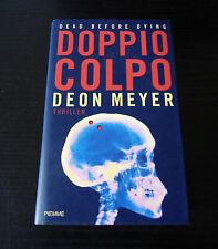 Doppio colpo - Deon Meyer - Prima Edizione Piemme -