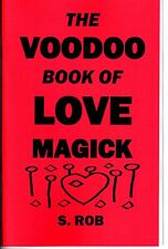 The VOODOO BOOK OF LOVE MAGICK by S. Rob loa magic spells occult