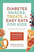 Diabetes Snacks, Treats, and Easy Eats for Kids: 150 Recipes for the Foods Ki...