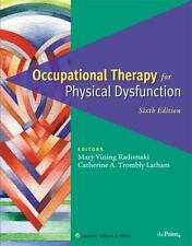 Occupational Therapy for Physical Dysfunction (2007, Hardcover, Revised)