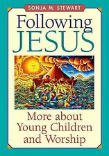 Following Jesus: More About Young Children and Worship by Sonja M. Stewart...