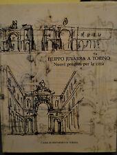 FILIPPO JUVARRA A TORINO Nuovi progetti per la città.C di Risp. Di Torino 1989